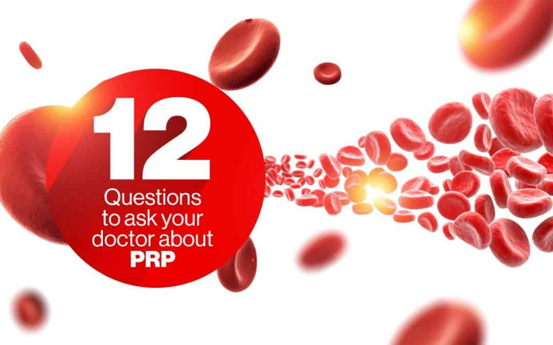 12 Questions to Ask Your Doctor About PRP