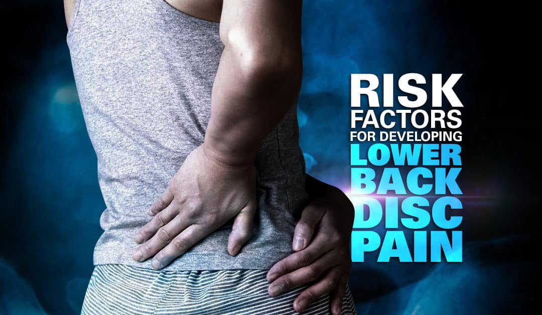 Risk Factors for Developing Lower Back Disc Pain
