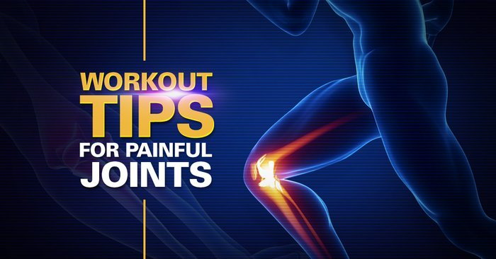Workout Tips for Painful Joints