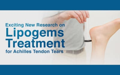 Exciting New Research on Lipogems Treatment for Achilles Tendon Tears